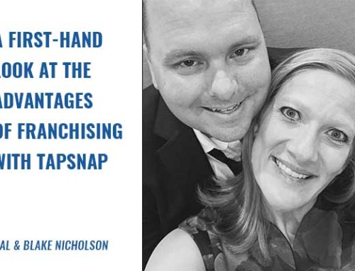 A First-Hand Look at The Advantages of Franchising with TapSnap